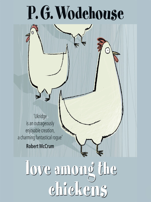Title details for Love Among the Chickens by P. G. Wodehouse - Available